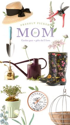 Gifts and garden gear for Mother's Day.