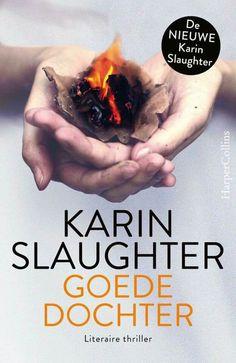 Goede dochter / Karin Slaughter. - Na wat middelmatige Nederlandse thrillers, is dit boek een verademing. Slaughter is een pro, en schrijft gewoon steengoede thrillers! Daar kunnen Nederlandse thrillerschrijvers een puntje aan zuigen!