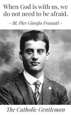 """Blessed Pier Giorgio Frassati..Pier Giorgio Frassati was a handsome, fun-loving, athletic, courageous and devout Catholic born into a prominent Italian family. He died at the young age of 24 and has since become the model for lay people all over the world. Beatified in 1990 by Pope John Paul II and named """"The Man of the Eight Beatitudes,"""" Pier Giorgio teaches us that holiness is for everyone"""