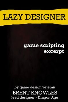 How to Script for Games by Brent Knowles, http://www.amazon.com/dp/B0075NXNP4/ref=cm_sw_r_pi_dp_936lqb1NNE46N