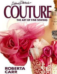 Palmer Pletsch COUTURE The Art of Fine Sewing Roberta Carr PB 1993
