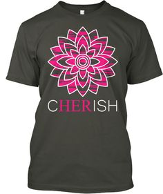Discover Cherish T-Shirt, a custom product made just for you by Teespring. - Women are the most beautiful beings in the. Just For You, Mens Tops, T Shirt, Style, Fashion, Supreme T Shirt, Swag, Moda, Tee Shirt