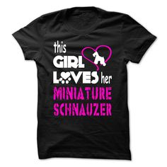 This Girl Loves Her Miniature Schnauzer - MS02