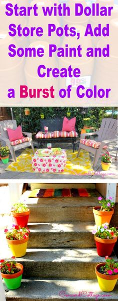 This is an easy and inexpensive way to add color and style to your outdoor space