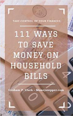 FREE TODAY  111 Ways To Save Money On Household Bills by Graham P. Clark http://www.amazon.com/dp/B016QCFNVG/ref=cm_sw_r_pi_dp_aoLiwb17PVHC4