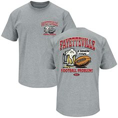Arkansas Razorbacks Fans. Fayetteville Drinking Town with a Football Problem. T-Shirt
