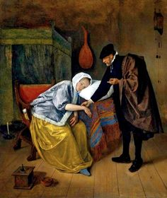 Jan Steen – The Sick Woman – 1665 – Rijksmuseum, Amsterdam. What a terrible painting to put in a sick woman's hospital room.