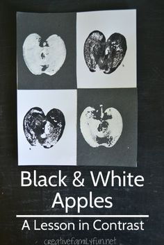 Add a new twist to a classic project with Black and White Apple Prints and learn about the art concept of contrast in the process.