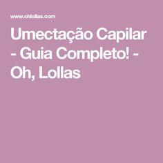 Umectação Capilar - Guia Completo! - Oh, Lollas
