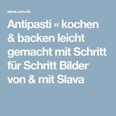 Antipasti « kochen & backen leicht gemacht mit Schritt für Schritt Bilder von & mit Slava