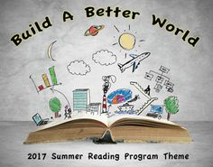 Library Summer Reading Program Songs:  Build a Better World. 2017  Library Summer Reading Theme  #summerreadingprogram #libraries #readabook