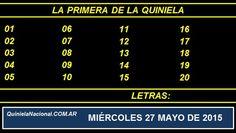 Quiniela Nacional La Primera Miercoles 27 de Mayo de 2015. Fuente: http://quinielanacional.com.ar Pizarra del sorteo desarrollado en el recinto de la Loteria Nacional a las 11:30 horas. La jugada se efectuó con total normalidad.