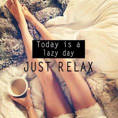 'Today is a lazy day. Just relax. Especially sunday. Lazy Day Quotes, Relax Quotes, Sunday Quotes, Me Quotes, Day Off Quotes, Qoutes, Morning Quotes, Daily Quotes, Famous Quotes