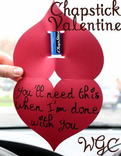 Chapstick Valentine: You'll need this when I'm done with you!