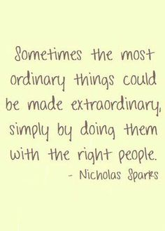 Ordinary things could be extraordinary...
