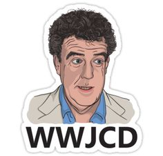 """What Would Jeremy Clarkson Do?"" Stickers by ToddWilhelm 