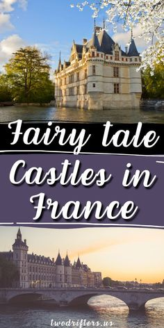 Looking for the best castles in France? Among the hundreds of French chateaux you can visit, this list lays out the most beautiful and most magical of all.