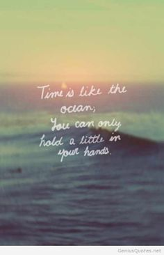 Time is like the ocean