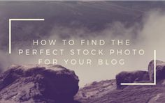 How to find the perfect stock photos for your blog from Canva-- Great list with a great explanation on Creative Commons and properly citing images