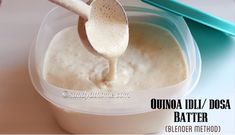 Quinoa idli dosa batter in a mixie, Idli batter using blender
