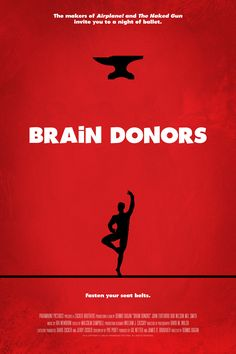 Poster for Brain Donors by Scott Saslow. #braindonors #dennisdugan #johnturturro #bobnelson #melsmith #nancymarchand #90s #comedy #screwball #marxbrothers #davidzucker #jerryzucker #patproft #zuckerbrothers #ballet #movieposter #graphicdesign #posterdesign #fanart #alternativefilmposter #alternativemovieposter #photoshop