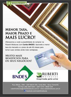 Na Ruberti Molduras você pode comprar com o cartão BNDES.