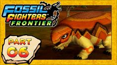 Fossil Fighters: Frontier - Part 6: Fossil Park America Exploration! [HD English Walkthrough]