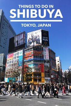 A detailed list of things to do in Shibuya, Tokyo, Japan. | Tokyo travel | Japan travel | Shibuya things to do | Shibuya food | Shibuya shopping | Shibuya crossing