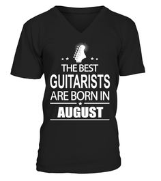 THE BEST GUITARISTS ARE BORN IN AUGUST guitar T-shirt