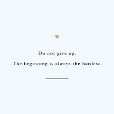 The beginning is the hardest! Browse our collection of inspirational training quotes and get instant exercise and weight loss motivation. Transform positive thoughts into positive actions and get fit, healthy and happy! Training Quotes, Training Motivation, Weight Loss Motivation, Fitness Motivation, Monday Motivation, Quotes Motivation, Positive Thoughts, Positive Quotes, Motivational Quotes