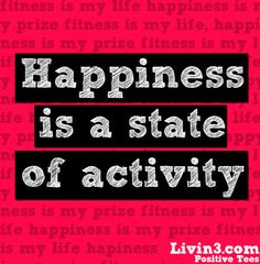 Fitness Quote, Happiness is a state of activity