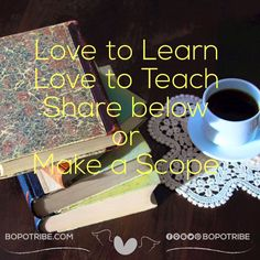 Love to learn and love to teach... What are your loves #bopotribe