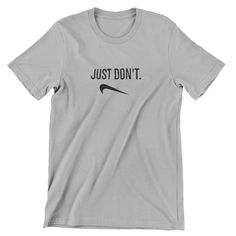 Just Don't T Shirt / Sports Activewear / Hand screen-printed Men's / Ladies / Fitted / Buy any two shirts get one free! by cottonpickincrazy on Etsy