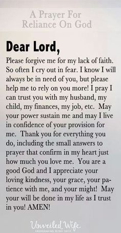 My personal prayers. i think that everyone should pray this prayer because it will make you have more faith in GOD and he will help you through anything. Prayer Quotes, Faith Quotes, Spiritual Quotes, Bible Quotes, Advice Quotes, Faith Sayings, Trust Quotes, Healing Quotes, Work Quotes