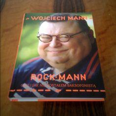 Rock•Mann. Czyli jak nie zostałem saksofonistą. - Wojciech Mann (Wydawnictwo Znak)