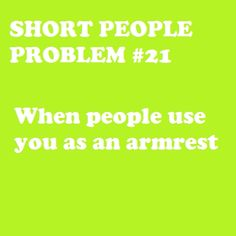 short girl problems. I do NOT like when ppl do this! Why is it necessary to do?