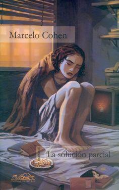 La solución parcial. Marcelo Cohen. Editorial Páginas de Espuma, 2003