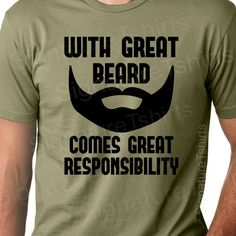 Hey, I found this really awesome Etsy listing at http://www.etsy.com/listing/114047479/with-great-beard-mens-dad-t-shirt-tshirt