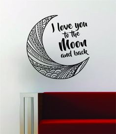 Moon I Love You To the Moon and Back Wall Decal Sticker Art Vinyl Room Decor Decoration Space Galaxy Stars - black