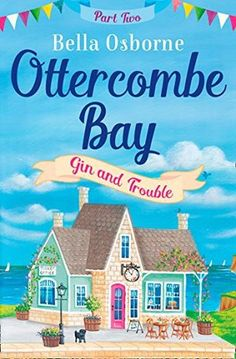 Ottercombe Bay – 5* Review Bella Osborne – Gin and Trouble #2 – Jane Hunt Writer