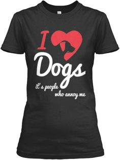 Limited Edition - I Love Dogs It's...   Teespring
