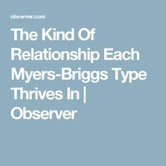 The Kind Of Relationship Each Myers-Briggs Type Thrives In | Observer