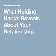 What Holding Hands Reveals About Your Relationship 🙌🏻