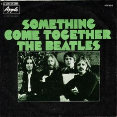 """The Beatles – """"Something"""" / """"Come Together"""" German single cover - Fonts In Use Beatles Singles, The Beatles, Beatles Photos, George Harrison Songs, Top 40 Hits, Lennon And Mccartney, The Fab Four, Ringo Starr, Led Zeppelin"""