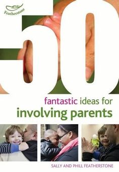 50 Fantastic ideas for Involving Parents by Marianne Sargent,
