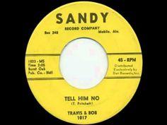Travis And Bob - Tell Him No