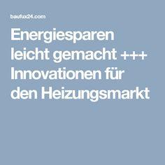 Energiesparen leicht gemacht +++ Innovationen für den Heizungsmarkt