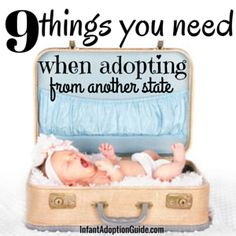 When adopting a newborn from another state, it is extremely important to be prepared. You will likely have to stay in that state until the ICPC (Interstate Compact for the Placement of Children) pa...