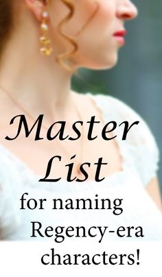 Master List for naming Regency-era characters #romance #writing