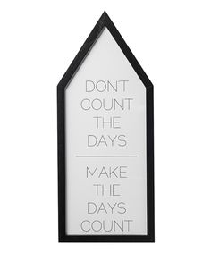 Look what I found on #zulily! Black 'Don't Count the Days' Wall Art by Bloomingville #zulilyfinds